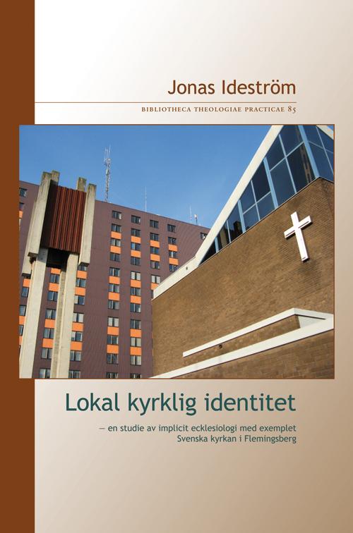 Lokal kyrklig identitet - Ideström' Jonas - Artos & Norma Bokförlag
