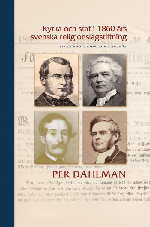Kyrka och stat i 1860 års svenska religionslagstiftning - Dahlman' Per - Artos & Norma Bokförlag