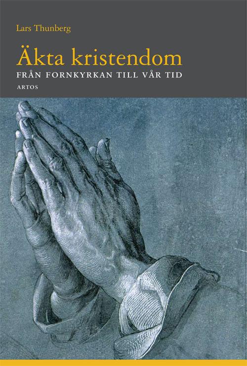 Äkta kristendom - Thunberg' Lars - Artos & Norma Bokförlag