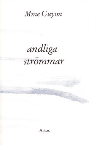 Andliga strömmar - Madame Guyon - Artos & Norma Bokförlag