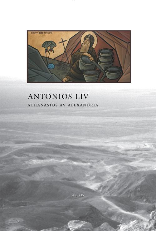 Antonios liv - Athanasios av Alexandria - Artos & Norma Bokförlag