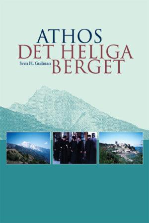 Athos – det heliga berget - Gullman' Sven H. - Artos & Norma Bokförlag