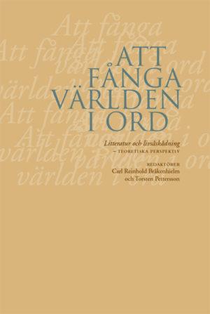 Att fånga världen i ord – litteratur och livsåskådning - Bråkenhielm' Carl-Henrik (red.) - Artos & Norma Bokförlag