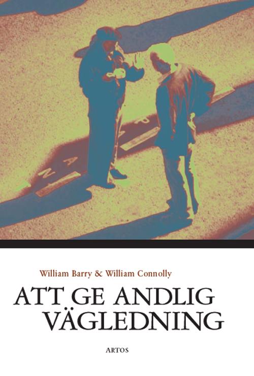 Att ge andlig vägledning - Barry' William - Artos & Norma Bokförlag