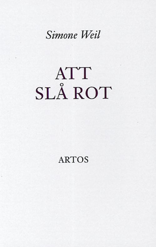 Att slå rot - Weil' Simone - Artos & Norma Bokförlag
