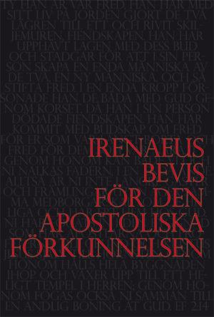 Bevis för den apostoliska förkunnelsen - Irenaeus av Lyon - Artos & Norma Bokförlag