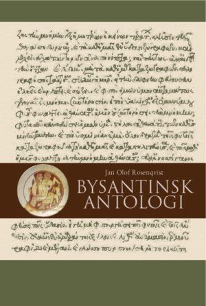 Bysantinsk antologi - Rosenqvist' Jan Olof - Artos & Norma Bokförlag