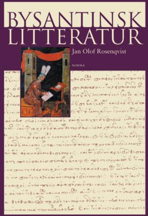 Bysantinsk litteratur - Rosenqvist' Jan Olof - Artos & Norma Bokförlag