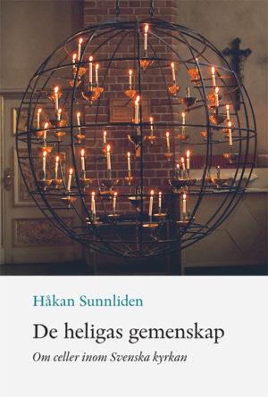 De heligas gemenskap. Om celler inom svenska kyrkan - Sunnliden' Håkan - Artos & Norma Bokförlag