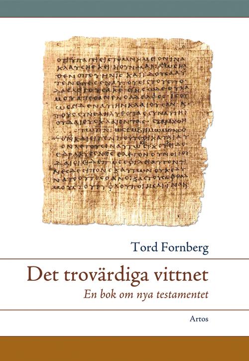 Det trovärdiga vittnet – en bok om Nya testamentet - Fronberg' Tord - Artos & Norma Bokförlag