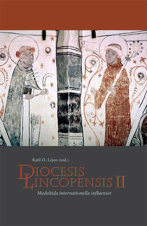 Diocesis lincopensis II – Medeltida internationella influenser - Lejon' Kjell O (red.) - Artos & Norma Bokförlag
