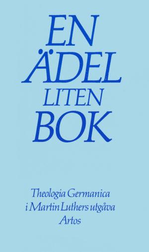En ädel liten bok (Theologia Germanica) - Hofman' Bengt (övers.) - Artos & Norma Bokförlag