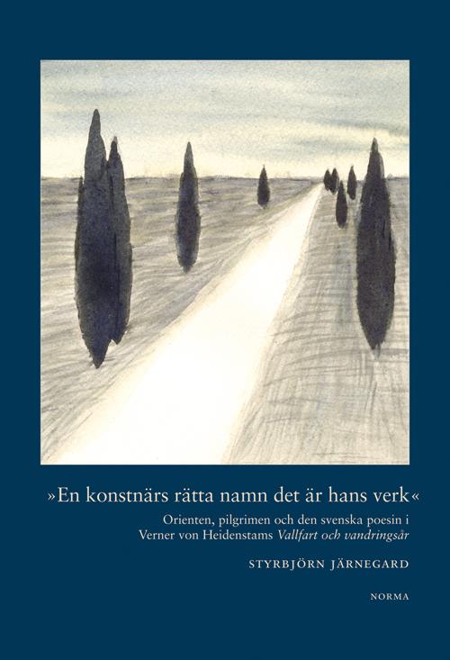 »En konstnärs rätta namn det är hans verk« - Järnegard' Styrbjörn - Artos & Norma Bokförlag
