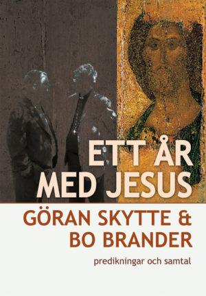 Ett år med Jesus - Predikningar och samtal - Brander' Bo - Artos & Norma Bokförlag