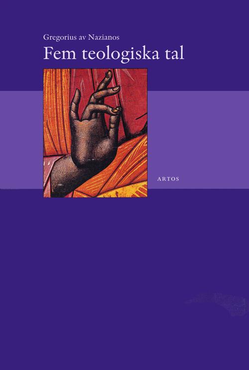Fem teologiska tal - Gregorios av Nazianzos - Artos & Norma Bokförlag