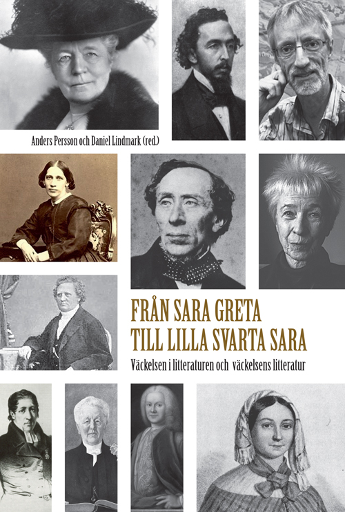 Från Sara Greta till Lilla svarta Sara. Väckelsen i litteraturen och  väckelsens litteratur - Lindmark' Daniel (red.) - Artos & Norma Bokförlag