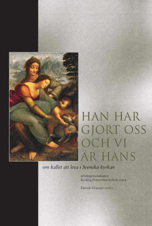 Han har gjort oss och vi är hans - Glamsjö' Henrik (red.) - Artos & Norma Bokförlag