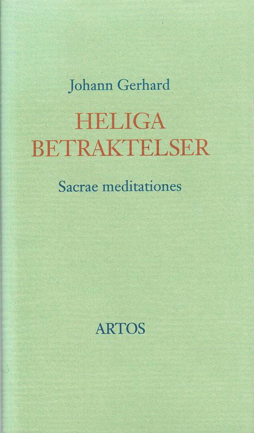 Heliga betraktelser - Gerhard' Johann - Artos & Norma Bokförlag