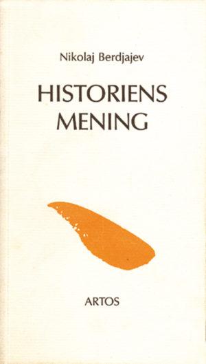 Historiens mening (Ett försök till en filosofi om det mänskliga ödet) - Berdjajev' Nikolaj - Artos & Norma Bokförlag