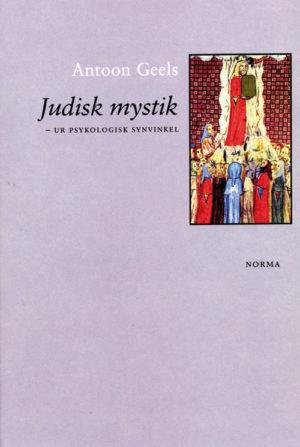 Judisk mystik - ur psykologisk synvinkel - Geels' Antoon - Artos & Norma Bokförlag