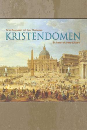 Kristendomen – En historisk introduktion - Rasmussen' Tarald - Artos & Norma Bokförlag