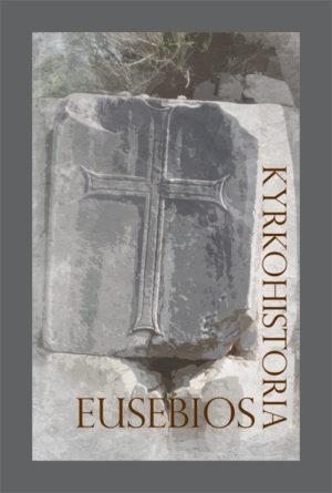 Kyrkohistoria - Eusebios - Artos & Norma Bokförlag