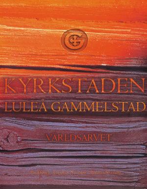 Kyrkstaden - Luleå gammelstad - Domej' Pär - Artos & Norma Bokförlag