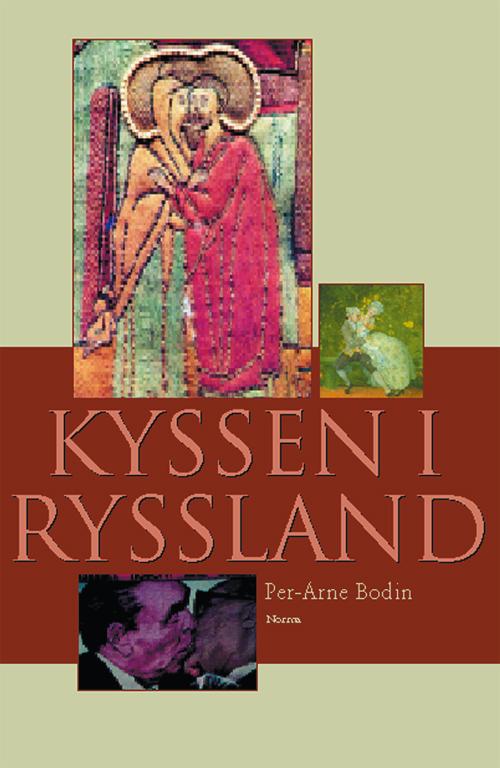 Kyssen i Ryssland - Bodin' Per-Arne - Artos & Norma Bokförlag