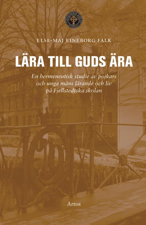 Lära till Guds ära - Eineborg Falk' Else-Maj - Artos & Norma Bokförlag