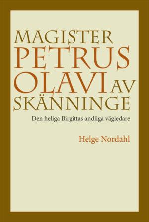 Magister Petrus Olavi av Skänninge - Nordahl' Helge - Artos & Norma Bokförlag