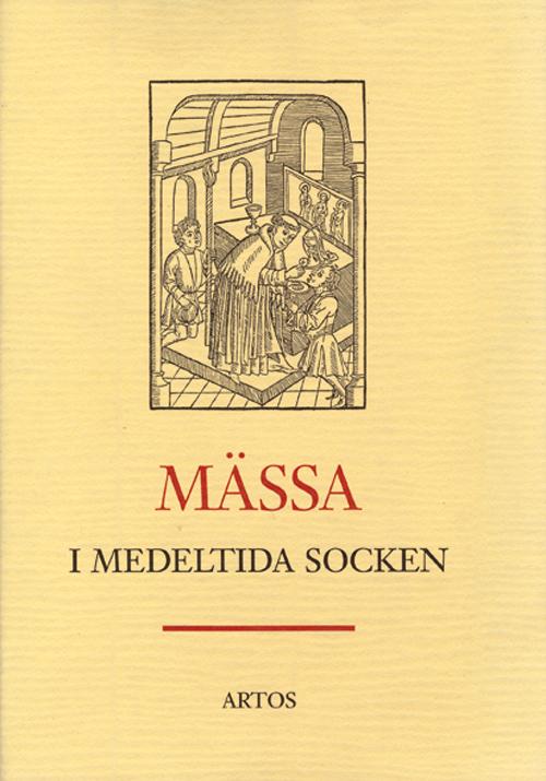 Mässa i medeltida socken - Helander' Sven - Artos & Norma Bokförlag