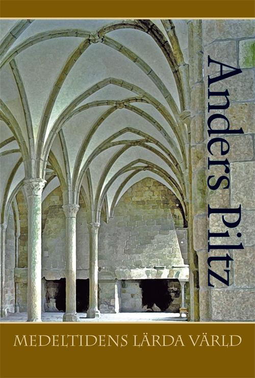 Medeltidens lärda värld - Piltz' Anders - Artos & Norma Bokförlag