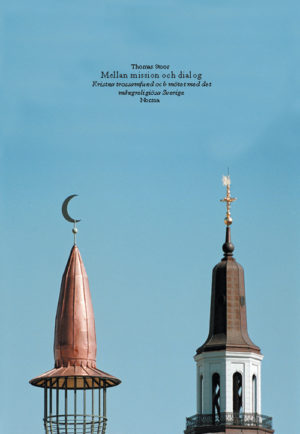 Mellan mission och dialog Kristna trossamfund och mötet med det mångreligiösa Sverige - Stoor' Thomas - Artos & Norma Bokförlag