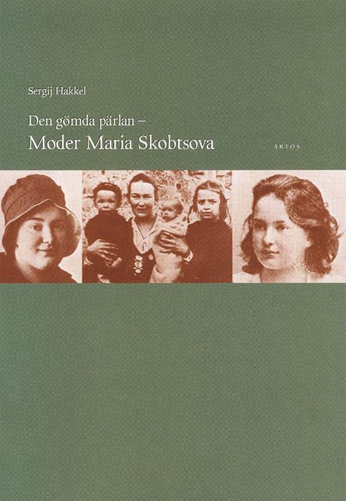Den gömda pärlan - Moder Maria Skobtsova - Hakkel' Sergei - Artos & Norma Bokförlag