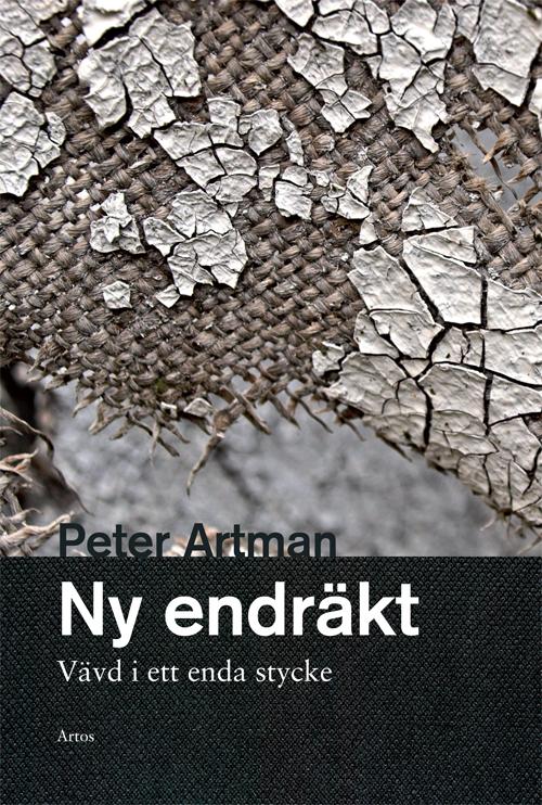 Ny endräkt. Vävd i ett enda stycke - Artman' Peter - Artos & Norma Bokförlag