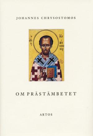 Om prästämbetet - Chystostomos' Johannes - Artos & Norma Bokförlag