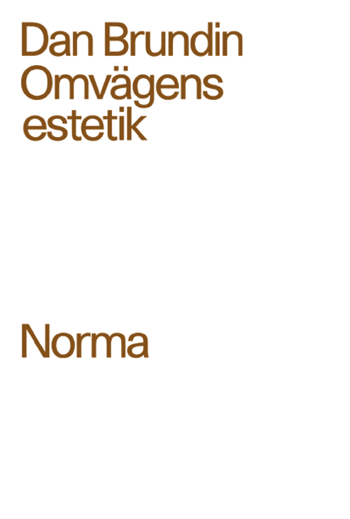 Omvägens estetik - Brundin' Dan - Artos & Norma Bokförlag