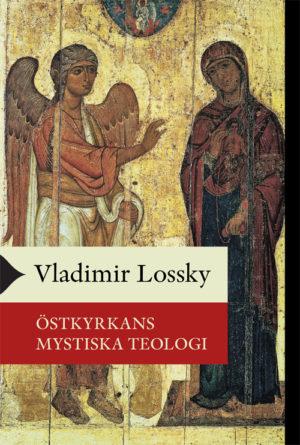 Östkyrkans mystiska teologi - Lossky' Vladimir - Artos & Norma Bokförlag
