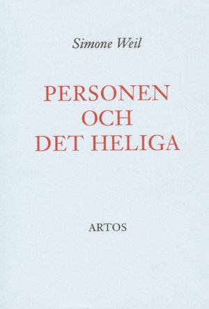 Personen och det heliga - Weil' Simone - Artos & Norma Bokförlag