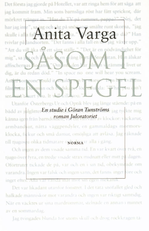 Såsom i en spegel. En studie i Göran Thunströms roman Juloratoriet. - Varga' Anita - Artos & Norma Bokförlag