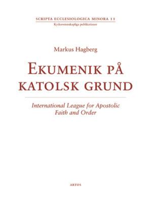 Ekumenik på katolsk grund - Hagberg' Markus - Artos & Norma Bokförlag