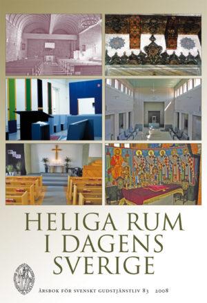 Heliga rum i dagens Sverige - SVENSKT GUDSTJÄNSTLIV 2008 - Fallberg Sundmark' Stina (red.) - Artos & Norma Bokförlag