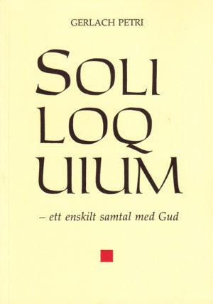 Soliloquium (Ett enskilt samtal med Gud) - Gerlach' Petri - Artos & Norma Bokförlag
