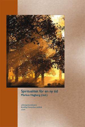 Spiritualitet för en ny tid - Hagberg' Markus (red.) - Artos & Norma Bokförlag