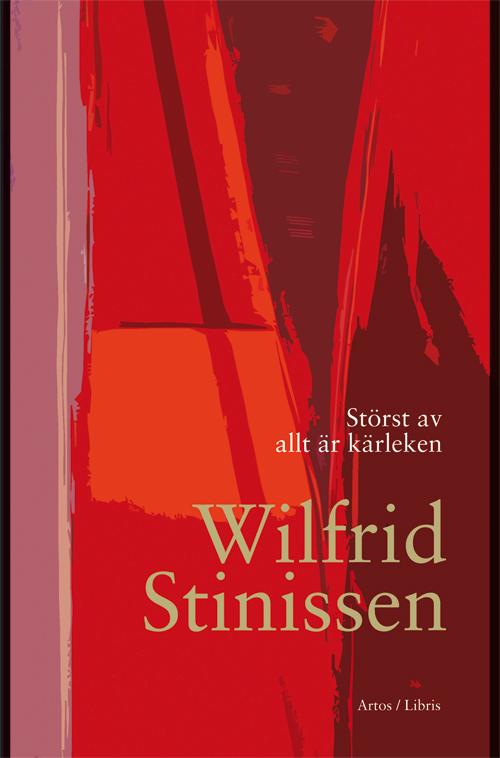 Störst av allt är kärleken - Stinissen' Wilfrid - Artos & Norma Bokförlag