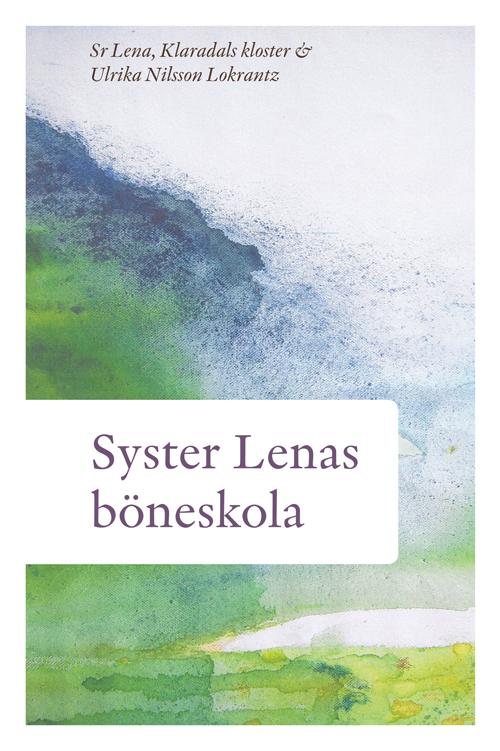 Syster Lenas böneskola - Sr. Lena - Artos & Norma Bokförlag
