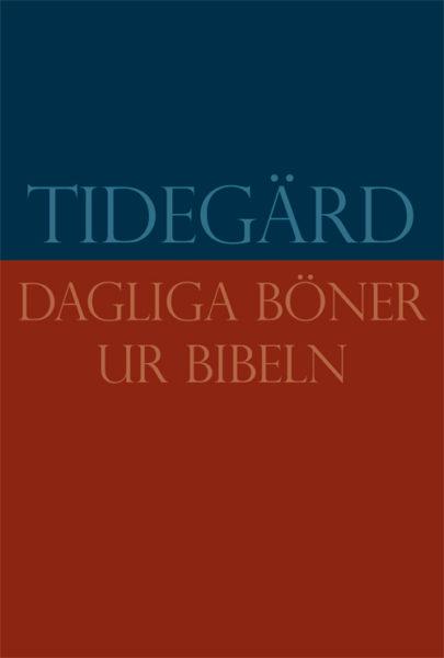 Tidegärd - Dagliga böner ur Bibeln - Halldorf' Peter (red.) - Artos & Norma Bokförlag