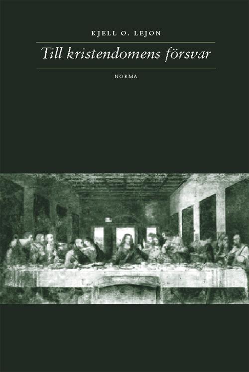 Till kristendomens försvar - Lejon' Kjell O. - Artos & Norma Bokförlag