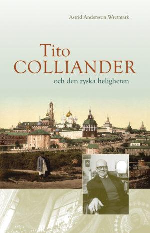 Tito Colliander och den ryska heligheten - Andersson Wretmark' Astrid - Artos & Norma Bokförlag