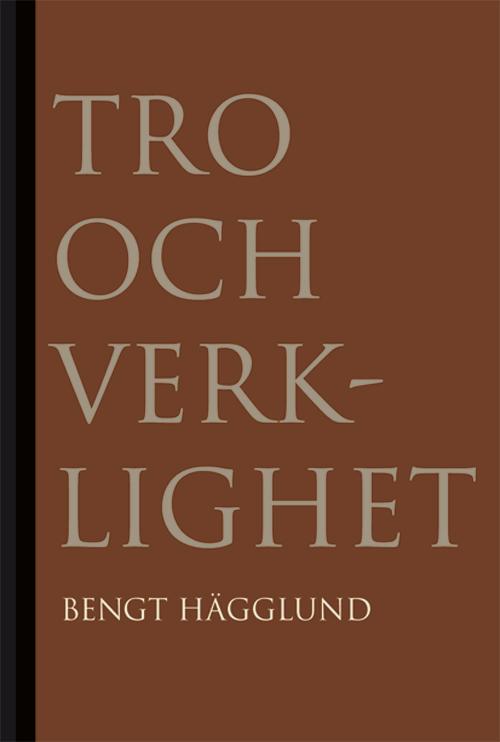 Tro och verklighet - Hägglund' Bengt - Artos & Norma Bokförlag